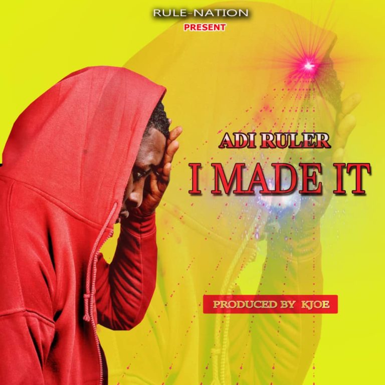 I Made It – Adi Ruler