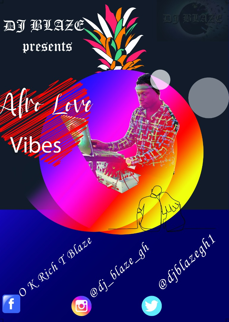 A Lovely Mixtape From Dj Blaze Gh Titled Afro Love Vibes