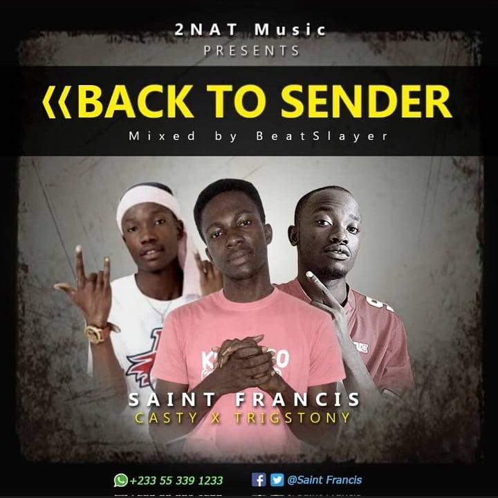 Saint Francis – Back to sender ft Casty Beat