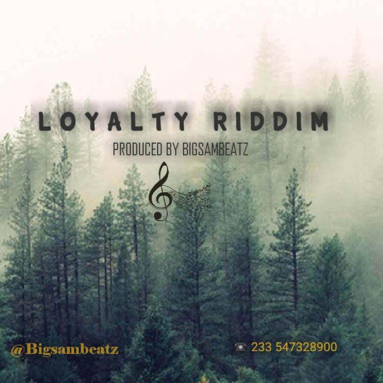 Loyalty Riddim (Instrumental) – Bigsambeatz