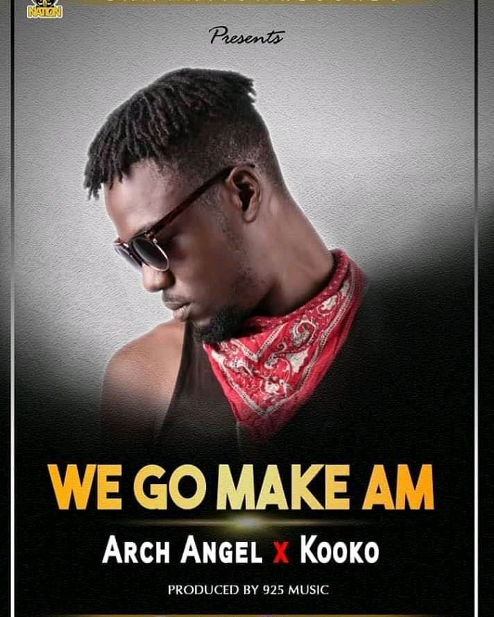 Arch Angel – We go make am rmx ft. Kooko