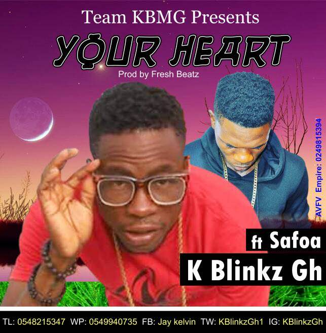 K Blinkz – Your Heart ft. Safoa