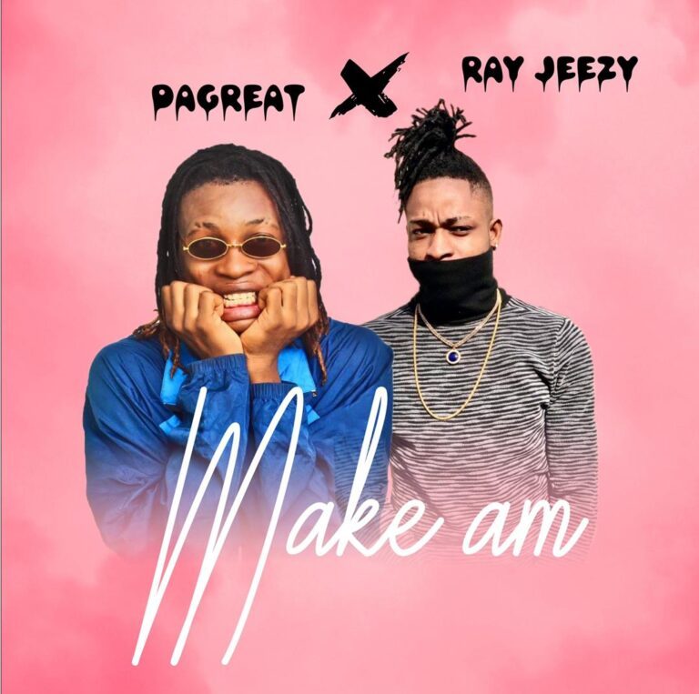 Dagreat – Make am ft. Ray Jeezy