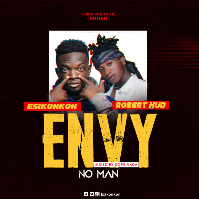 Esikonkon – Envy no man ft. Robert Hud