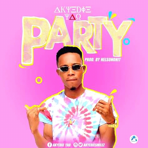 Akyedie Yao – Party