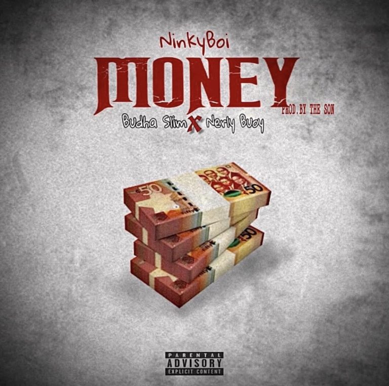 NinkyBoi – MONEY Feat. Budha Slim & Nerly Buoy