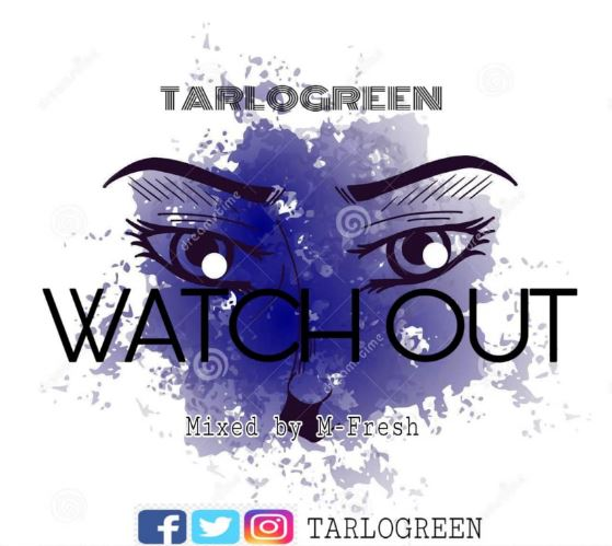 Tarlo Green – Watch Out