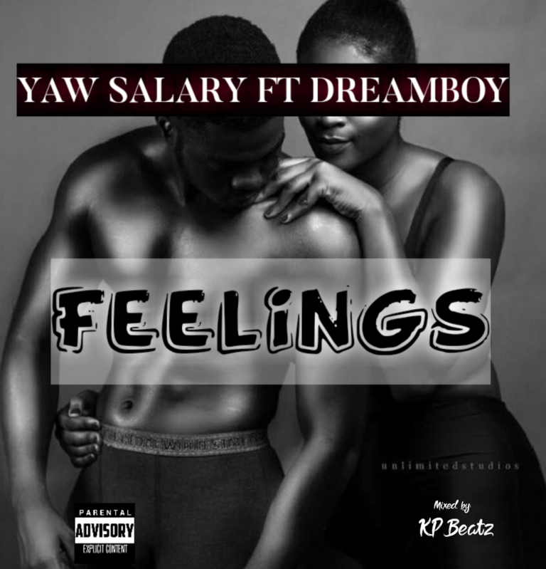 Yaw Salary – Feelings ft. Dreamboy