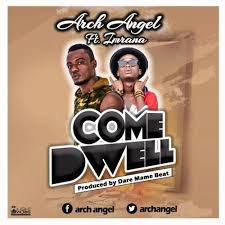 Arch Angel – Come Dwell Feat. Imrana