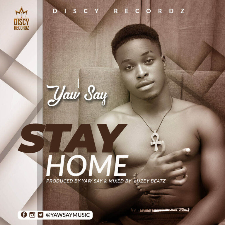 Yaw Say – Stay Home