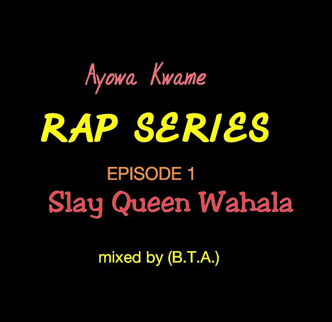 Ayowa Kwame Slay Queen pt1- Bra (Mix by BTA)