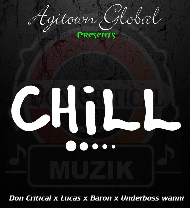 Don Critical – Chill ft. Lucas, Baron & Underboss wanni