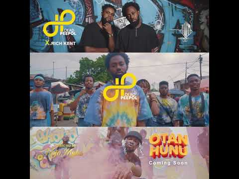Dead Peepol X Rich Kent – Otan Hunu (Video)