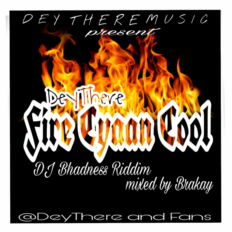 Dey Der – Fire Cyaan Cool(Mixed By Brakay)
