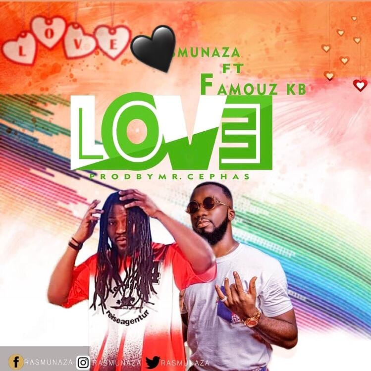 Munaza – Love ft Famouz KB