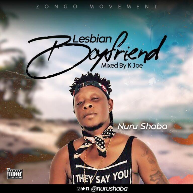 Nuru Shaba – Lesbian Boyfriend (Mixed. By K. Joe Beatz)