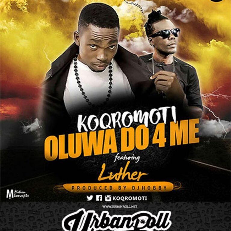 Koqromoti – Oluwa Do For Me ft. LutherSong