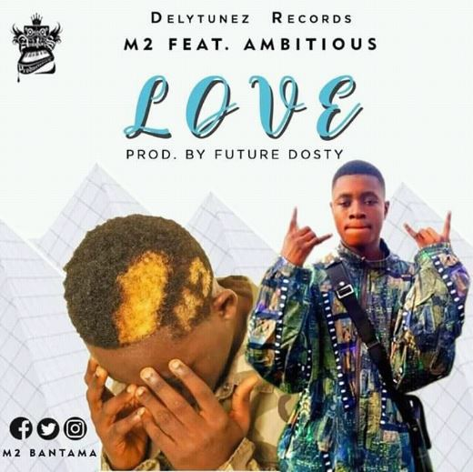 Ambitious – Love Feat. M2