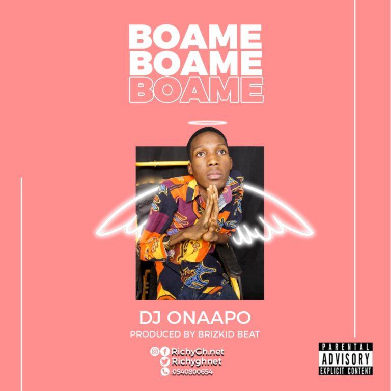 DJ Onaapo – Boa Me (Prod.By-BrizkidBeatz)