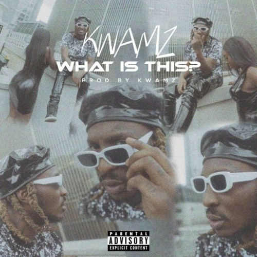 Kwamz – What Is (Prod. by Kwamz)