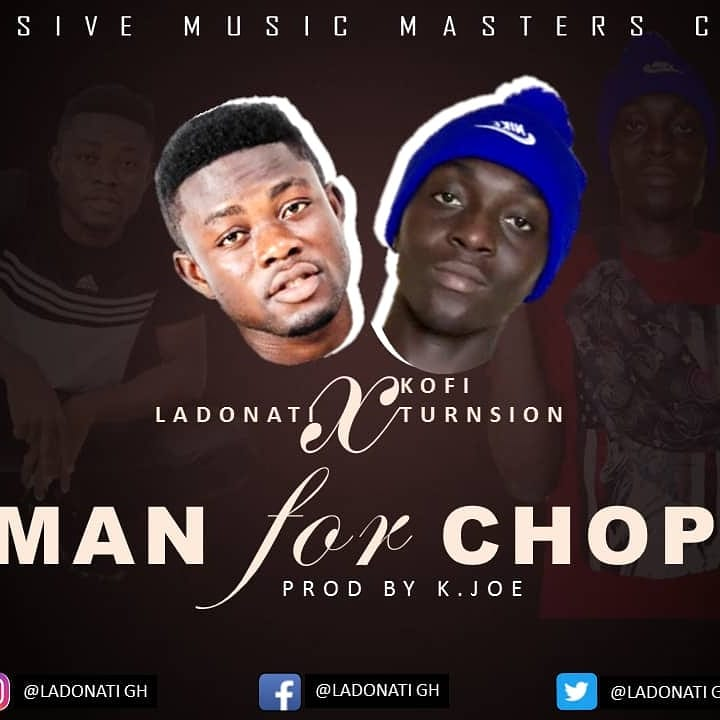 Ladonati Ft Kofi TurnSion – Man For Chop