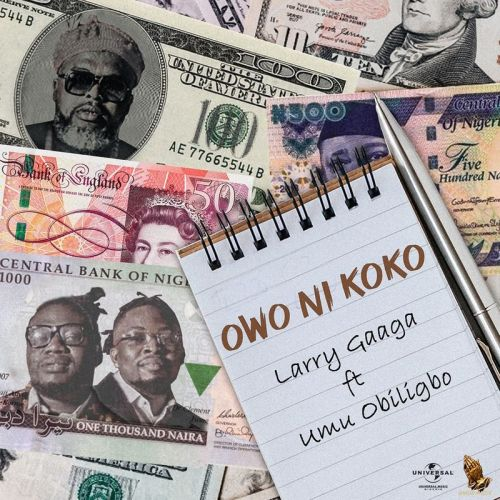 Larry-Gaaga – Owo Ni Koko ft. Umu Obiligbo