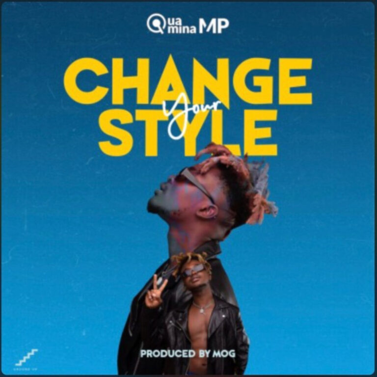 Quamina MP – Change Your Style (Audio + Video)