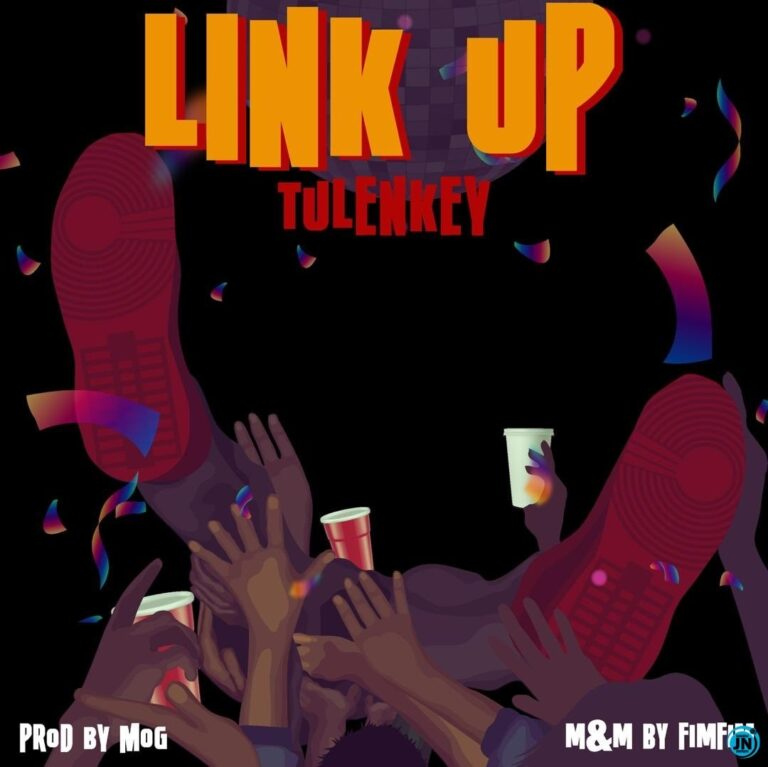Tulenkey – Link Up (Prod. MOG)