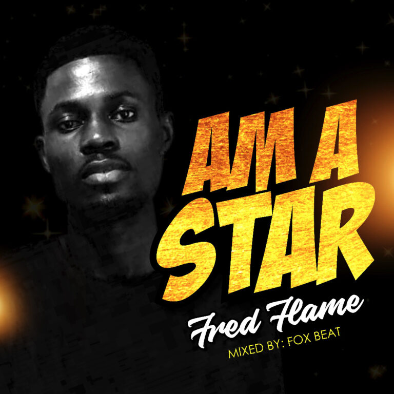 Fred Flame – Am A Star (mix by @Foxbeat8)