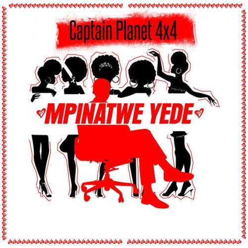 Captain Planet(4X4) – Mpinatwe Yede