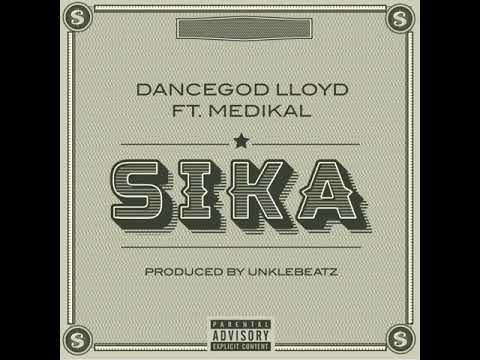 Dancegod LLoyd - Sika feat Medikal