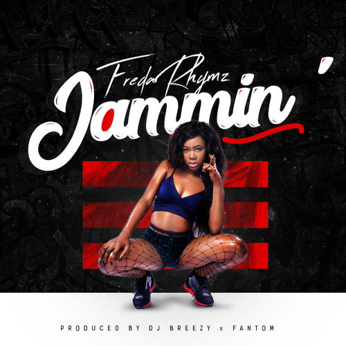 Freda Rhymz – Jammin (Prod by Dj Breezy x Phantom)