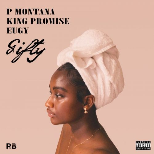 P Montana ft. King Promise & Eugy – Gifty