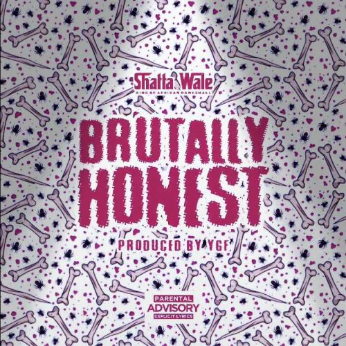Shatta Wale – Brutally Honest (Prod. by YGF)