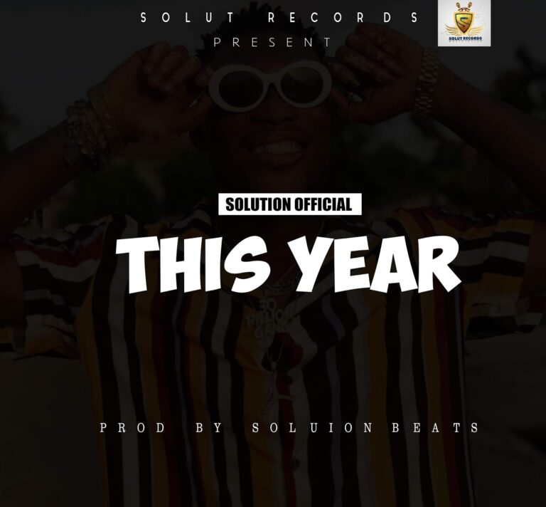 Solution Official – This Year ( Prod. By Solution Beats )