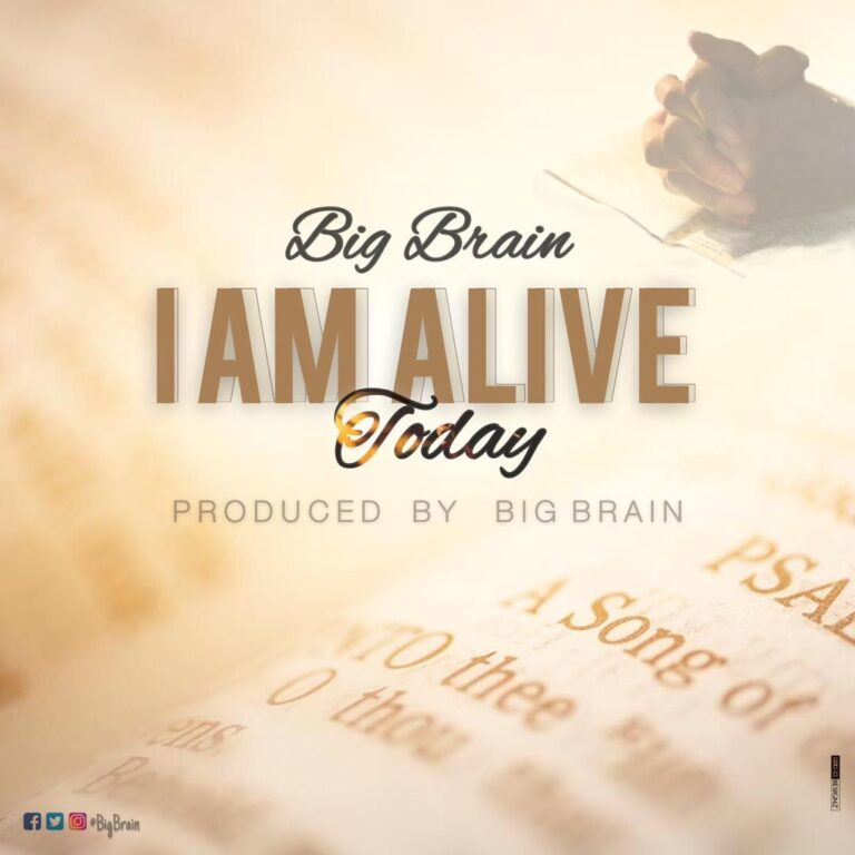 Big Brain – I am Alive Today (Official Video)