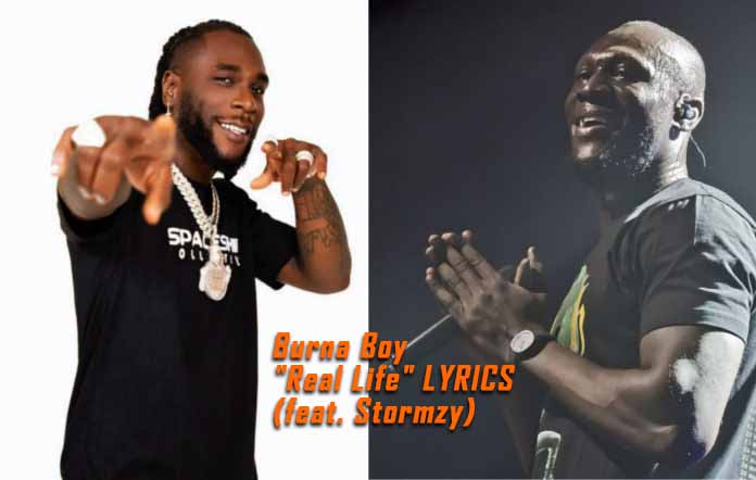 Burna Boy – Real Life feat. Stormzy (Lyrics)