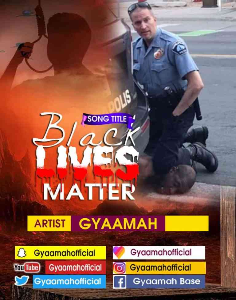 Gyaamah – Black Lives Matter (Produced By Danny Beatz)