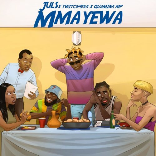 Juls ft Twitch & Quamina Mp – Mmayewa