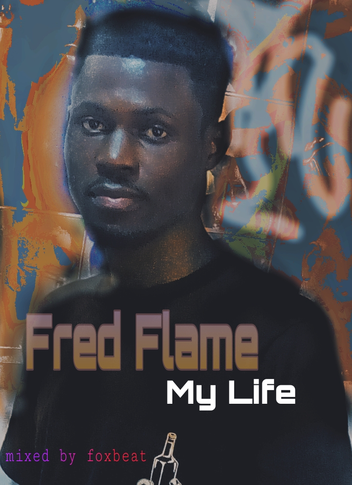 Fred Flame – My Life
