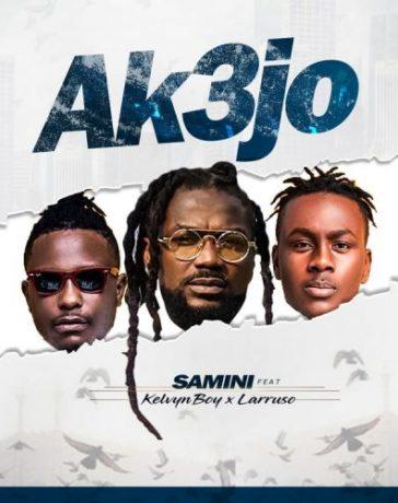 Samini - Akɛjo ft. Kelvyn Boy & Larruso