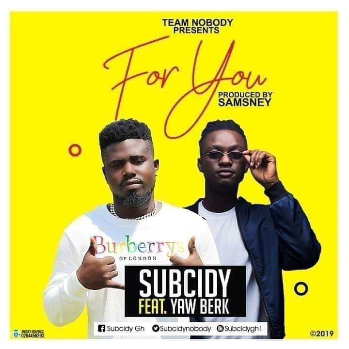 Subcidy – For You ft Yaw Berk