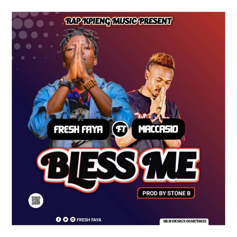 Fresh Faya ft Maccacio – Bless Me