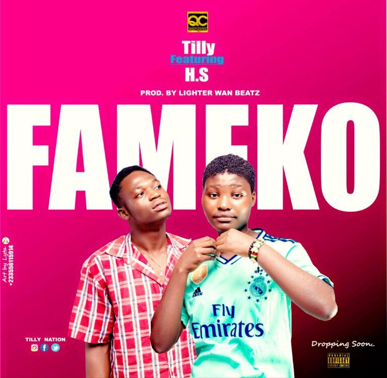 H.S & Tilly – Fameko (Mixed By Lighter Wan Beatz)