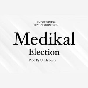 Medikal-Election
