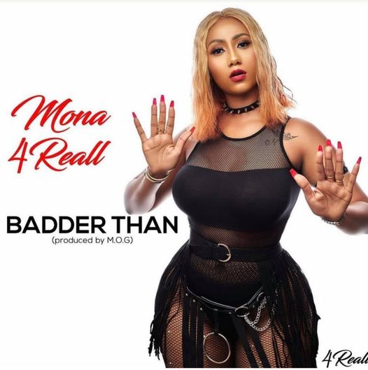 Mona 4Reall – Badder Than