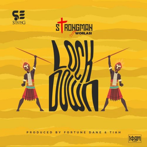 Strongman ft Worlasi – Lockdown