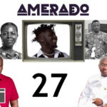 Amerado - Yeete Nsem with Bogo Blay ft. 2020 Elections, NPP, NDC, Dumelo, Maa Lydia, EC Episode 27