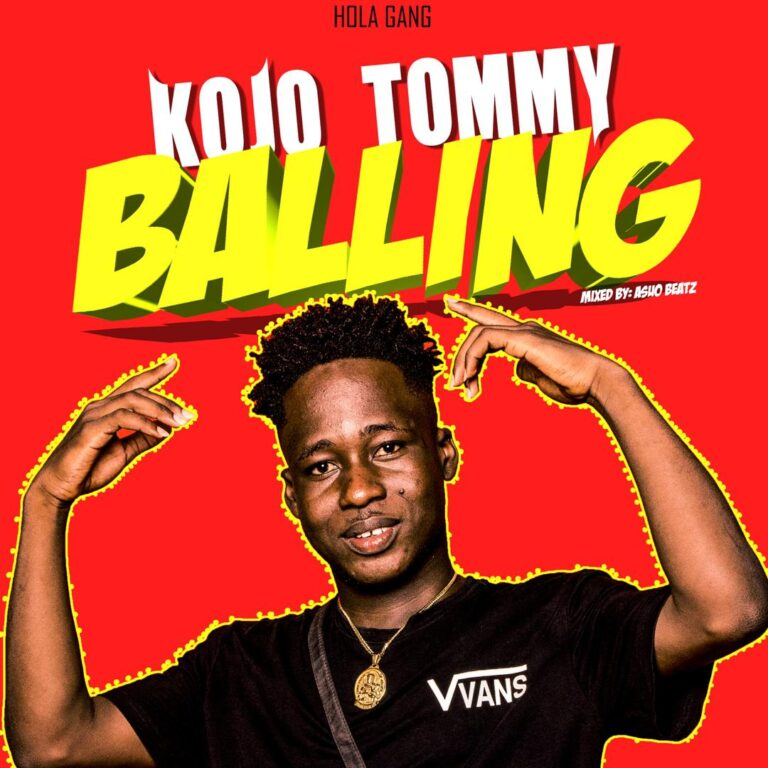 Kojo Tommy – Balling (Mixed By Asuo Beatz)
