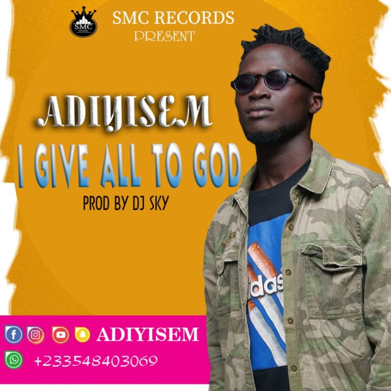 Qwequ Adiyisem – I Give All To God  ( Prod By Dj Sky ) SKYGOD